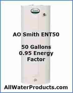 AO Smith ENT50 50 Gallon Capacity, 0.95 Energy Factor AllWaterProducts.com