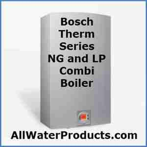 Bosch Therm Series NG and LP combi water heater AllWaterProducts.com