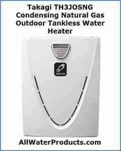 Takagi TH3JOSNG Condensing Natural Gas Outdoor Tankless Water Heater AllWaterProducts.com