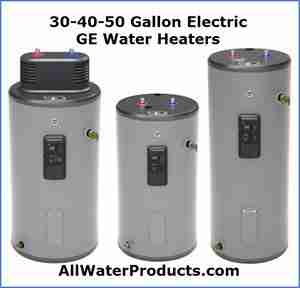30-40-50 Gallon Electric GE Water Heaters AllWaterProducts.com