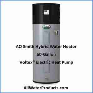 AO Smith Hybrid Water Heater 50-Gallon Voltex® Electric Heat Pump AllWaterProducts.com