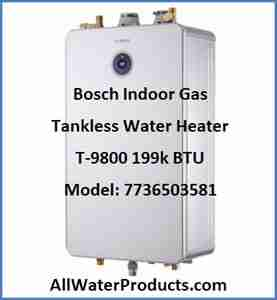 Bosch Indoor Gas Tankless Water Heater T-9800 199k BTU Model 7736503581 AllWaterProducts.com