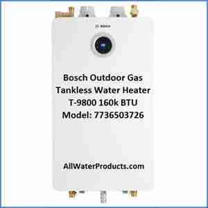 Bosch Outdoor Gas Tankless Water Heater T-9800 160k BTU Model 7736503726 AllWaterProducts.com