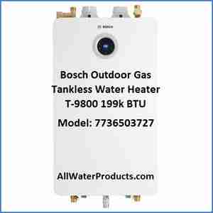Bosch Outdoor Gas Tankless Water Heater T-9800 199k BTU Model 7736503727 AllWaterProducts.com