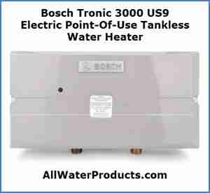 Bosch Tronic 3000C US9 Pro Point-of-Use Electric Tankless Water Heater AllWaterProducts.com