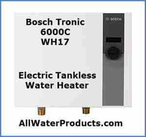 Bosch Tronic 6000C WH17 electric tankless water heater AllWaterProducts.com
