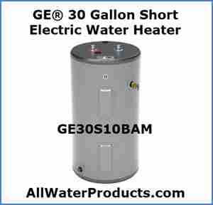 GE® 30 Gallon Short Electric Water Heater GE30S10BAM AllWaterProducts.com