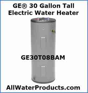 GE® 30 Gallon Tall Electric Water Heater GE30T08BAM AllWaterProducts.com