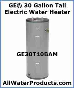 GE® 30 Gallon Tall Electric Water Heater GE30T10BAM AllWaterProducts.com