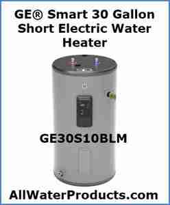GE® Smart 30 Gallon Short Electric Water Heater GE30S10BLM AllWaterProducts.com