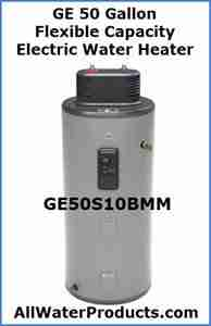 GE 50 Gallon Flexible Capacity Electric Water Heater AllWaterproducts.com