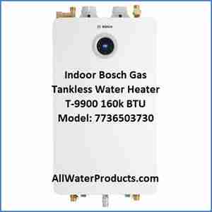 Indoor Bosch Gas Tankless Water Heater T-9900 160k BTU Model 7736503730 AllWaterProducts.com