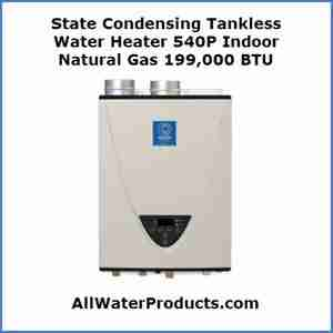 State Condensing Tankless Water Heater 540P Indoor Natural Gas 199,000 BTU AllWaterProducts.com