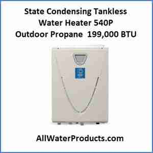 State Condensing Tankless Water Heater 540P Outdoor Propane 199,000 BTU AllWaterProducts.com
