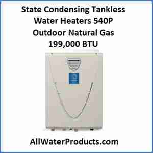 State Condensing Tankless Water Heaters 540P AllWaterProducts.com