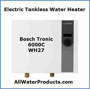 electric-tankless-water-heater-Bosch-Tronic-6000C-WH27-AllWaterProducts.com