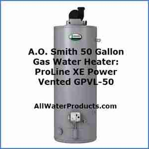 A.O. Smith 50 Gallon Gas Water Heater ProLine XE Power Vented GPVL-50 AllWaterProducts.com
