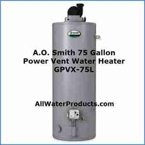 A.O. Smith 75 Gallon Power Vent Water Heater GPVX-75L AllWaterProducts.com