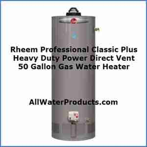 Rheem Professional Classic Plus Heavy Duty Power Direct Vent 50 Gallon Gas Water Heater AllWaterProducts.com