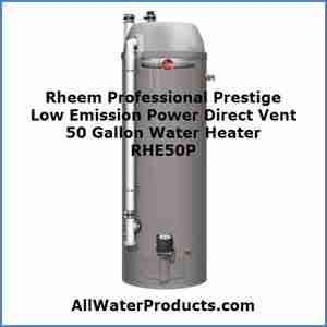 Rheem Professional Prestige Low Emission Power Direct Vent 50 Gallon Water Heater RHE50P AllWaterProducts.com