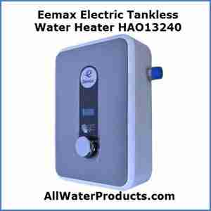 Eemax Electric Tankless Water Heater HAO13240 AllWaterProducts.com