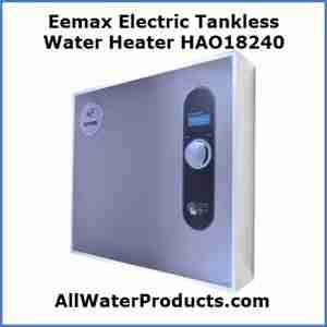 Eemax Electric Tankless Water Heater HAO18240 AllWaterProducts.com
