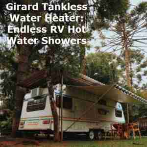 Girard Tankless Water Heater: Endless RV Hot Water Showers