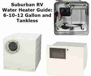 Suburban RV Water Heater Guide 6-10-12 Gallon and Tankless. AllWaterProducts.com