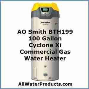 AO Smith BTH199 100 Gallon Cyclone Xi Commercial Gas Water Heater. AllWaterProducts.com