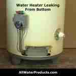 Water Heater Leaking From Bottom. AllWaterProducts.com